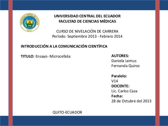 UNIVERSIDAD CENTRAL DEL ECUADOR FACULTAD DE CIENCIAS MÉDICAS CURSO DE NIVELACIÓN DE CARRERA Período: Septiembre 2013 - Feb...