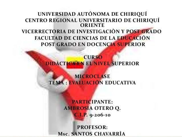 UNIVERSIDAD AUTÓNOMA DE CHIRIQUÍCENTRO REGIONAL UNIVERSITARIO DE CHIRIQUÍORIENTEVICERRECTORIA DE INVESTIGACIÒN Y POST GRAD...