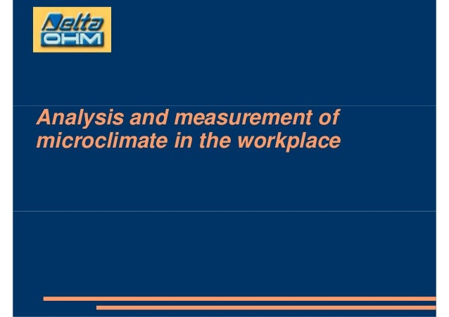 Analysis and measurement ofAnalysis and measurement of microclimate in the workplace