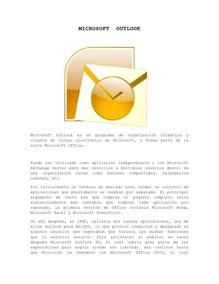 MICROSOFT      OUTLOOKMicrosoft Outlook es un programa de organización ofimática ycliente de correo electrónico de Microso...