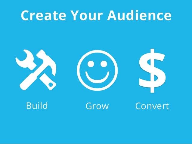x J $Build Grow ConvertCreate Your Audience