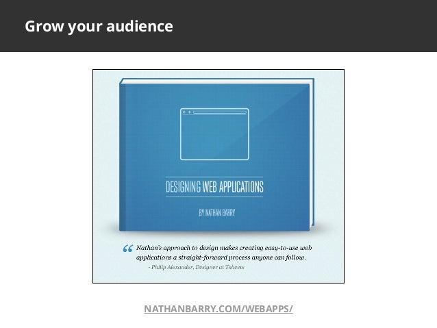 Grow your audienceNATHANBARRY.COM/WEBAPPS/