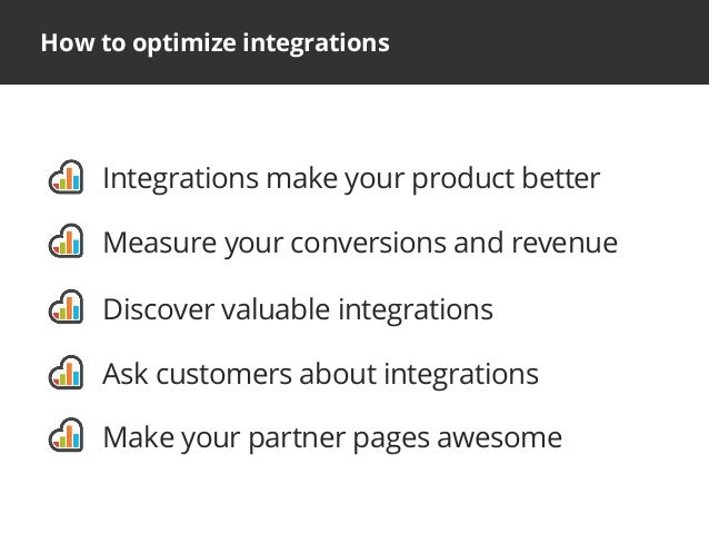 How to optimize integrationsIntegrations make your product betterMeasure your conversions and revenueDiscover valuable int...