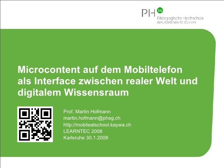 Microcontent auf dem Mobiltelefon  als Interface zwischen realer Welt und  digitalem Wissensraum Prof. Martin Hofmann [ema...