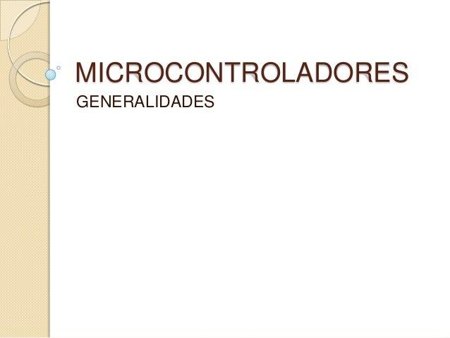 MICROCONTROLADORESGENERALIDADES