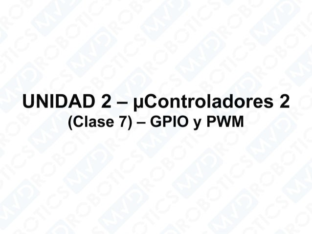 microcontroladores 2  u2013 gpio y pwm