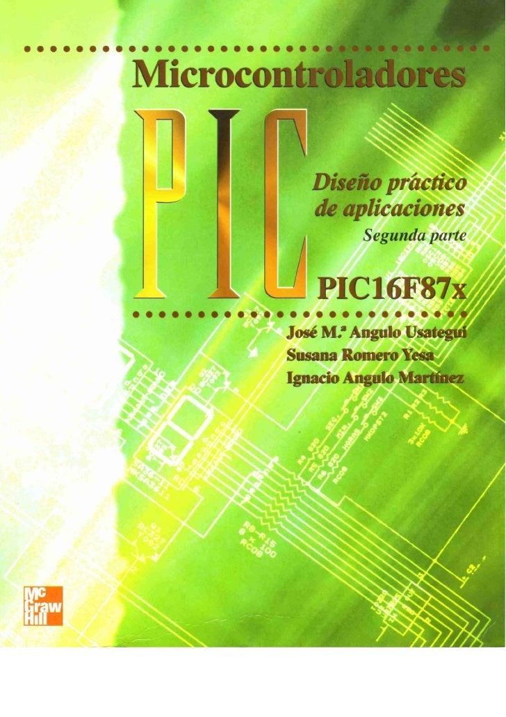 Microcontroladores pic, diseño práctico de aplicaciones 2da parte 16 f87x
