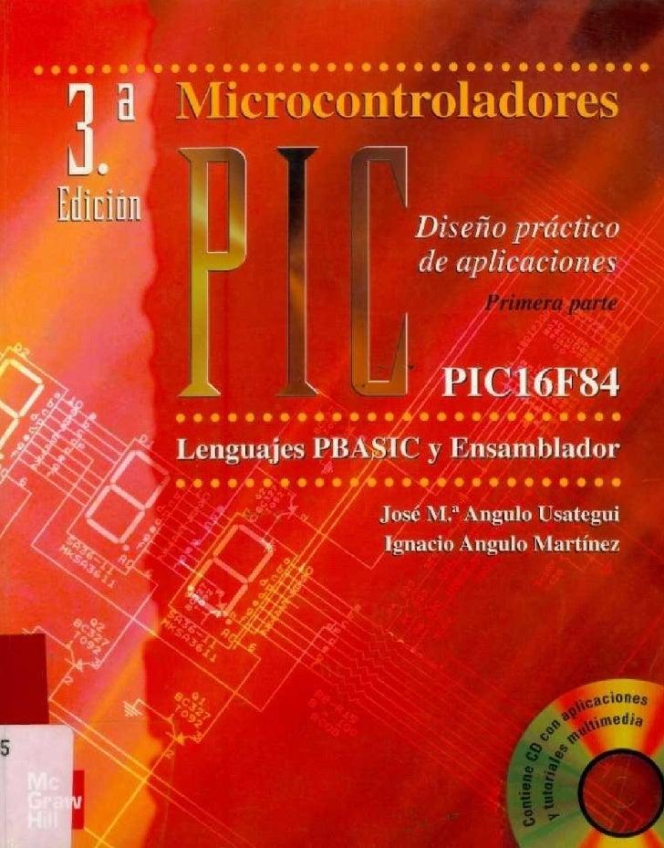 MICROCONTROLADORES «PIC»            Diseño práctico            de aplicaciones      Primera parte. El PIC16F84   Lenguajes...