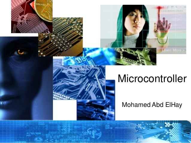 Microcontroller Mohamed Abd ElHay  Copyright © 2012 Embedded Systems Committee