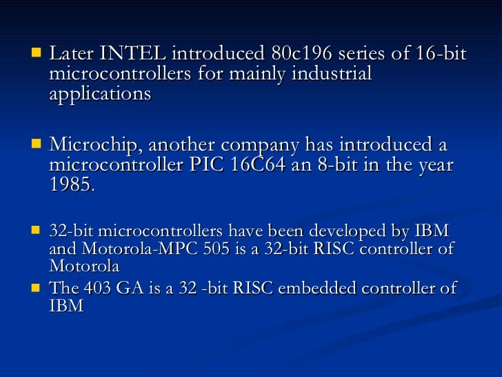 8051 intel microcontroller Intel re-intended microcontroller 8051 employing cmos technology and a new edition came into existence with a letter 'c' in the title name, for illustration: 80c51.