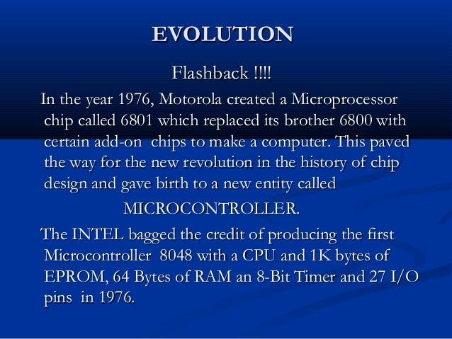 EVOLUTIONEVOLUTIONFlashback !!!!Flashback !!!!In the year 1976, Motorola created a MicroprocessorIn the year 1976, Motorol...