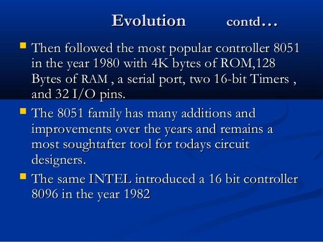EvolutionEvolution contdcontd…… Then followed the most popular controller 8051Then followed the most popular controller 8...