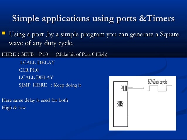 Simple applications using ports &TimersSimple applications using ports &Timers Using a port ,by a simple program you can ...