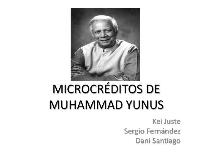 MICROCRÉDITOS DEMUHAMMAD YUNUS                   Kei Juste          Sergio Fernández             Dani Santiago
