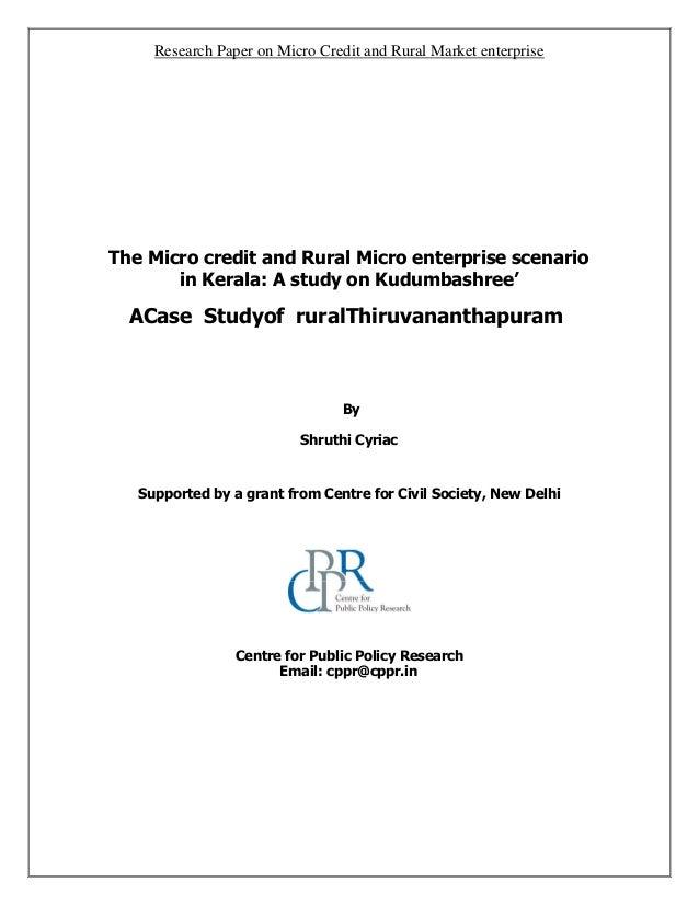 Research Paper on Micro Credit and Rural Market enterprise The Micro credit and Rural Micro enterprise scenario in Kerala:...