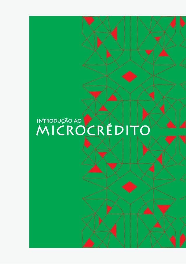 Introdução ao MICROCRÉDITO Exemplares desta publicação podem ser solicitados no endereço: Conselho da Comunidade Solidária...