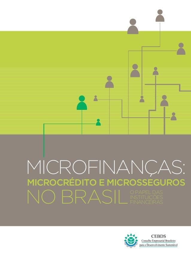 Microfinanças: Microcrédito e Microsseguros  no Brasil  O papel das instituições financeiras