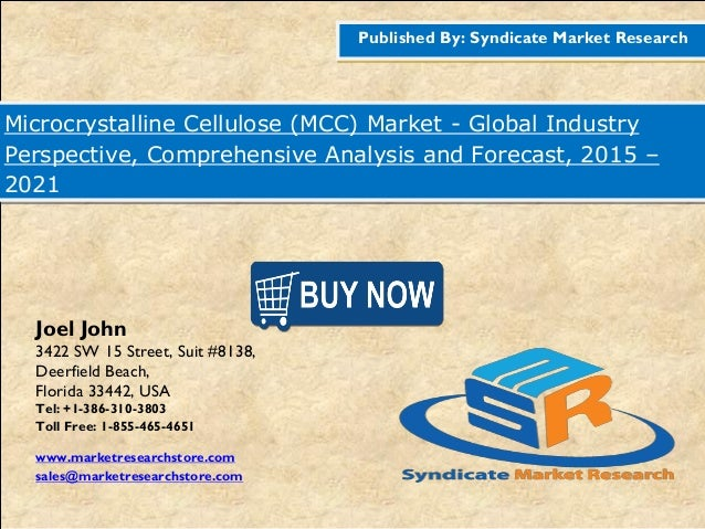 Published By: Syndicate Market Research Microcrystalline Cellulose (MCC) Market - Global Industry Perspective, Comprehensi...
