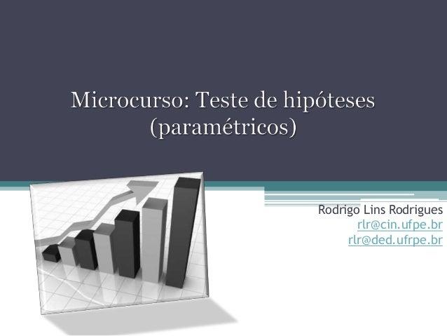 Rodrigo Lins Rodrigues rlr@cin.ufpe.br rlr@ded.ufrpe.br