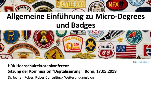 """11 Allgemeine Einführung zu Micro-Degrees und Badges HRK Hochschulrektorenkonferenz Sitzung der Kommission """"Digitalisierun..."""