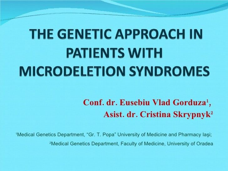 Conf. dr. Eusebiu Vlad Gorduza1,                                        Asist. dr. Cristina Skrypnyk2 1     Medical Geneti...