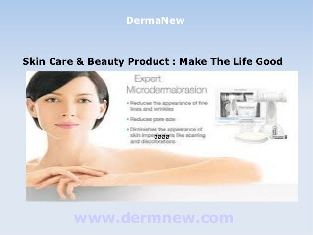 DermaNew  Skin Care & Beauty Product : Make The Life Good  aaaa  www.dermnew.com