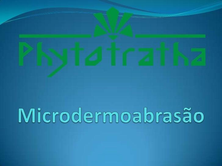 A MicrodermoabrasãoDiamantada, provoca a remoção dacamada superficial da epidermechegando até a derme por meio deesfoliaçã...
