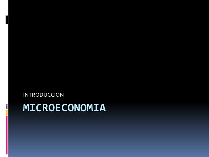 MICROECONOMIA<br />INTRODUCCION<br />