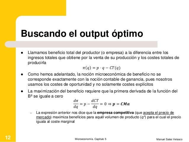 Buscando el output óptimo  Llamamos beneficio total del productor (o empresa) a la diferencia entre los ingresos totales ...