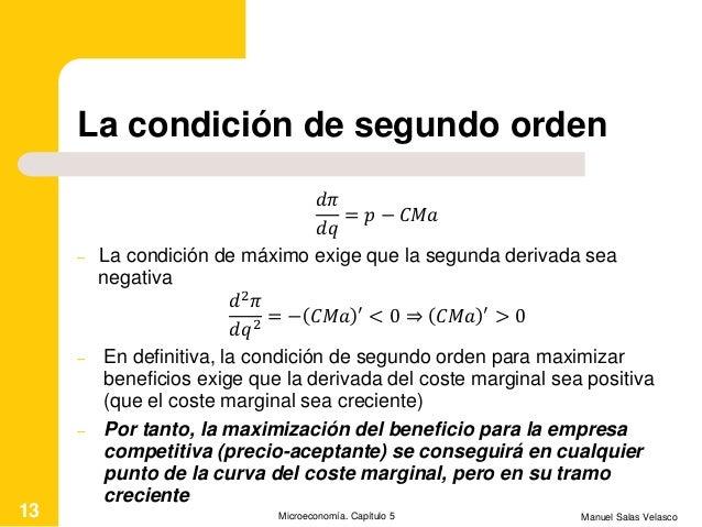 La condición de segundo orden 𝑑𝜋 𝑑𝑞 = 𝑝 − 𝐶𝑀𝑎 – La condición de máximo exige que la segunda derivada sea negativa 𝑑2 𝜋 𝑑𝑞2...