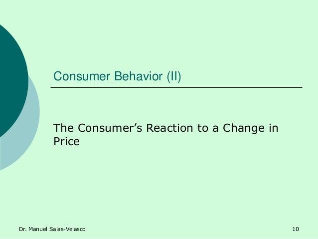 Consumer Behavior (II) The Consumer's Reaction to a Change in Price Dr. Manuel Salas-Velasco 10