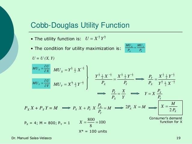 Cobb-Douglas Utility Function Y Y X X P MU P MU  X U MUX    Y U MUY    • The condition for utility maximization is:...