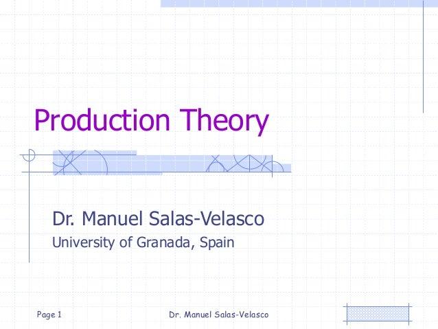 Production Theory Dr. Manuel Salas-Velasco University of Granada, Spain Dr. Manuel Salas-VelascoPage 1