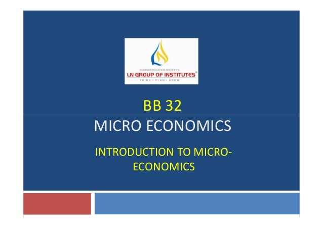 BB 32 INTRODUCTION TO MICRO- ECONOMICS BB 32 MICRO ECONOMICS