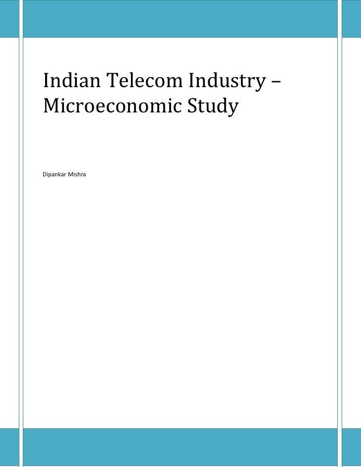 Indian Telecom Industry –Microeconomic StudyDipankar Mishra
