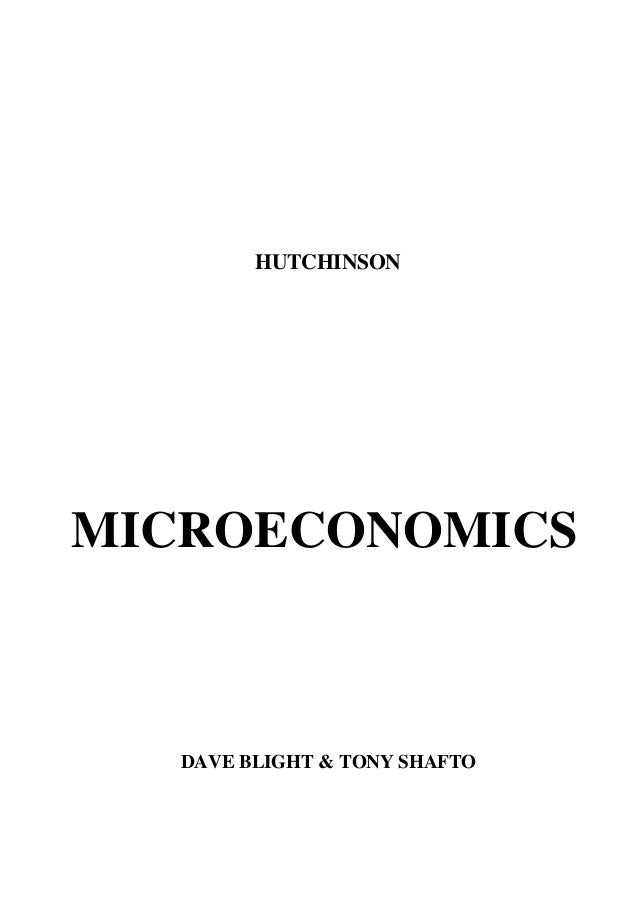 HUTCHINSON MICROECONOMICS DAVE BLIGHT & TONY SHAFTO