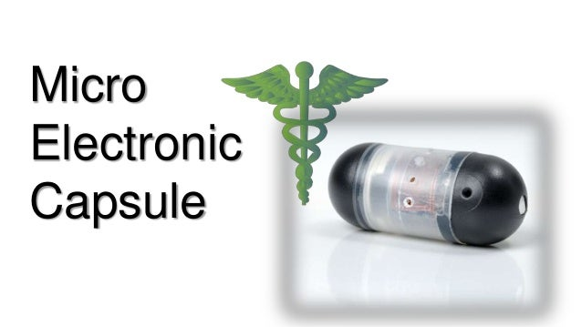 a revolution in medical science …. Micro Electronic Capsule