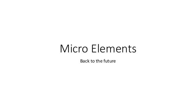 Micro Elements Back to the future