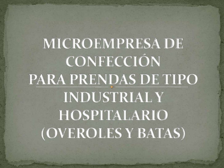 Microempresa de confección para prendas de tipo industrial y hospitalario(overoles y batas)<br />
