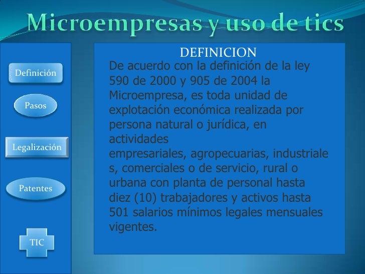 DEFINICION Definición                De acuerdo con la definición de la ley                590 de 2000 y 905 de 2004 la   ...