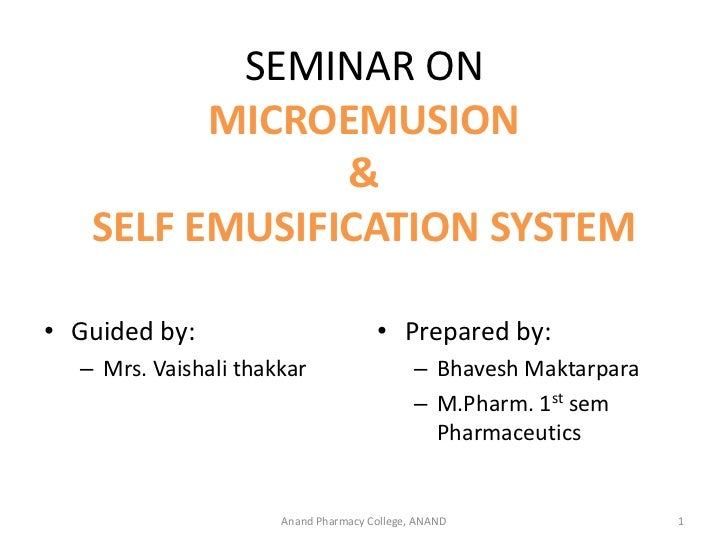 SEMINAR ON         MICROEMUSION               &   SELF EMUSIFICATION SYSTEM• Guided by:                          • Prepare...