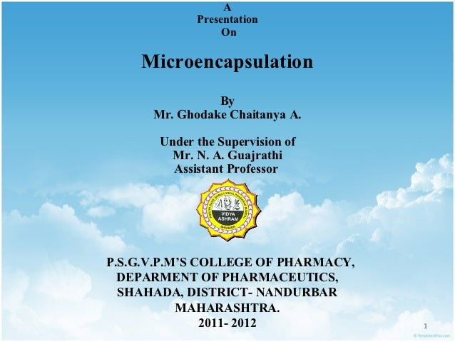 A             Presentation                  On    Microencapsulation                By      Mr. Ghodake Chaitanya A.      ...