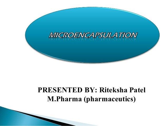 PRESENTED BY: Riteksha Patel M.Pharma (pharmaceutics)