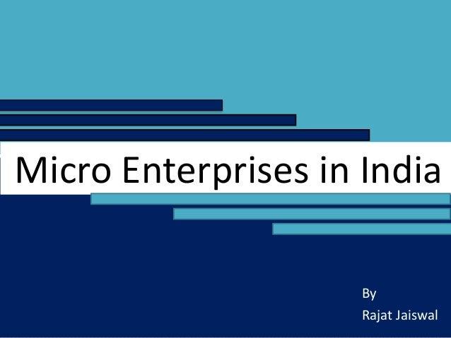Micro Enterprises in India By Rajat Jaiswal