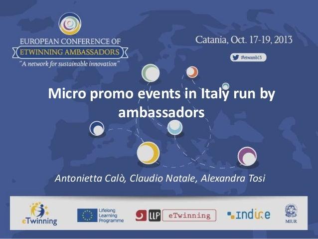 Micro promo events in Italy run by ambassadors Antonietta Calò, Claudio Natale, Alexandra Tosi