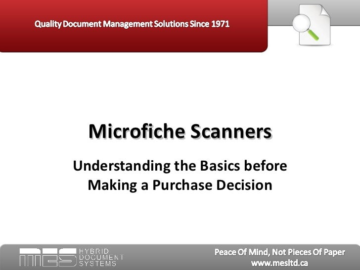 Microfiche ScannersUnderstanding the Basics before  Making a Purchase Decision