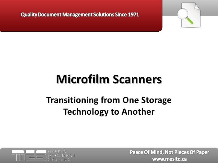 Microfilm ScannersTransitioning from One Storage    Technology to Another
