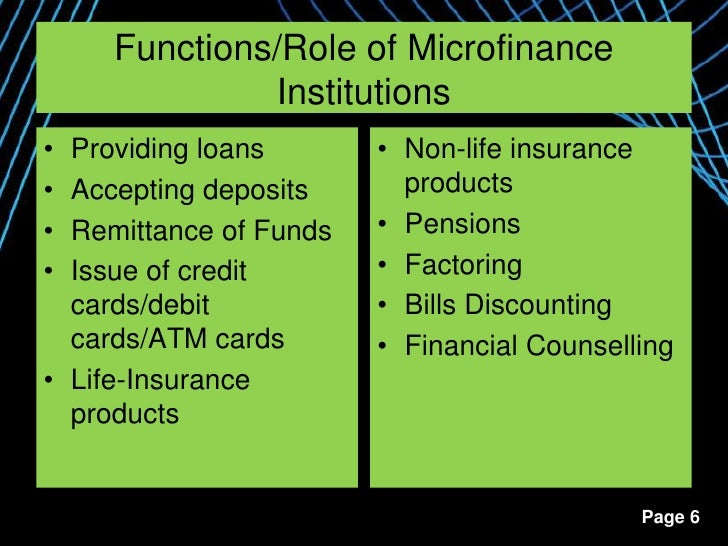 the role of microfinance institutions to The role of savings in microfinance institutions does it foster institution's financial performance and outreach (a case of kenya women finance trust – deposit taking microfinance).