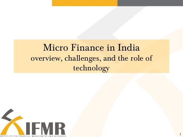 1 Micro Finance in India overview, challenges, and the role of technology