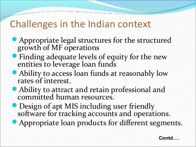 microfinance in indian context The paper accounts for why microfinance in india is needed, how the   integration of credit activities in the context of the strategy for integrated rural.